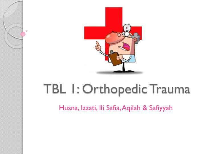 Tbl 1 orthopedic trauma