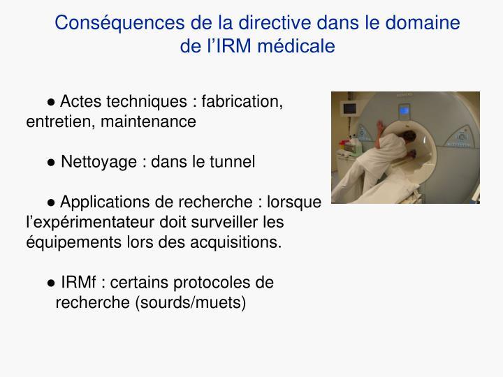 Conséquences de la directive dans le domaine de l'IRM médicale