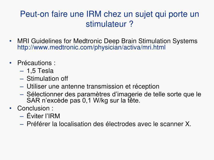 Peut-on faire une IRM chez un sujet qui porte un stimulateur ?