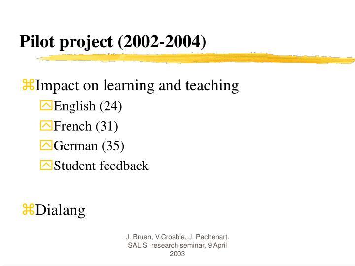 Pilot project (2002-2004)