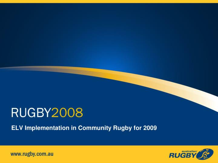 elv implementation in community rugby for 2009 n.