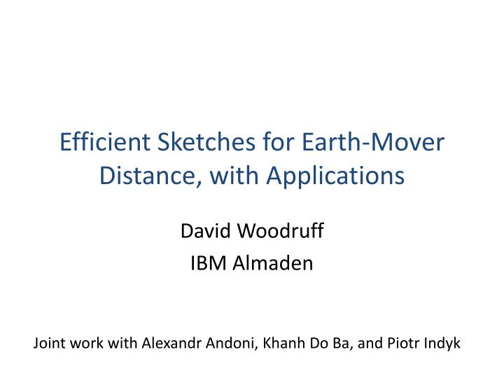 efficient sketches for earth mover distance with applications n.