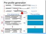 pre profile generation