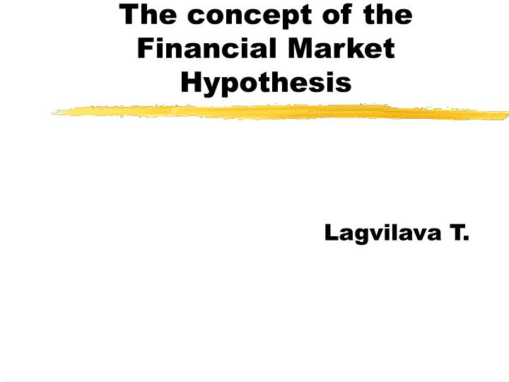 the concept of the financial market hypothesis n.