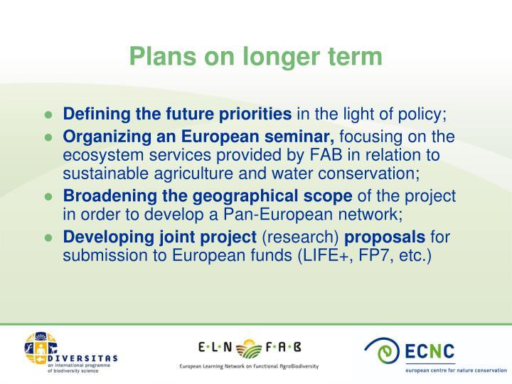 Plans on longer term