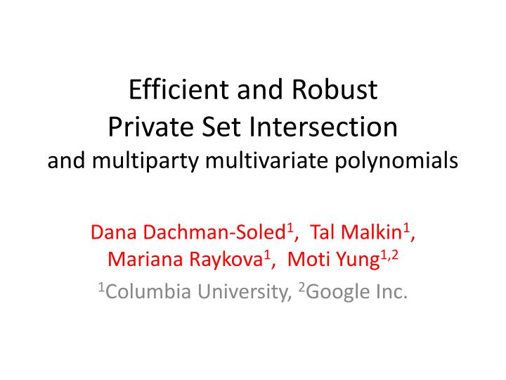 Efficient and robust private set intersection and multiparty multivariate polynomials