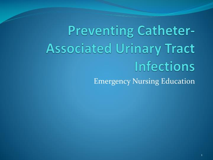 preventing catheter associated urinary tract infections n.