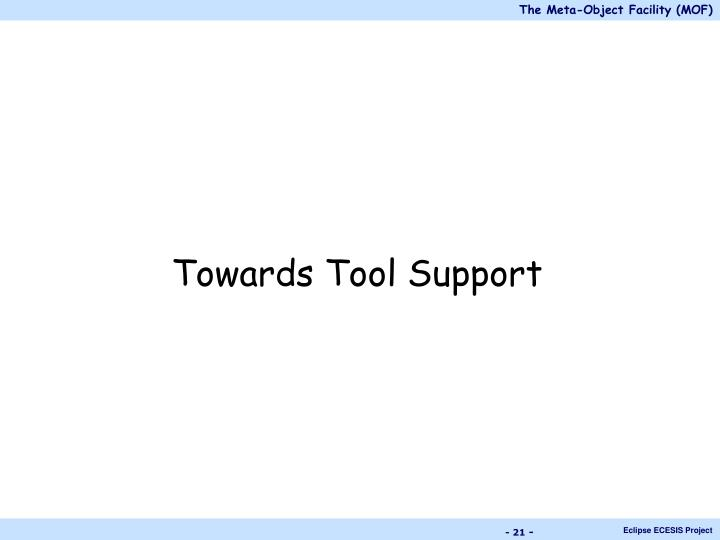 Towards Tool Support