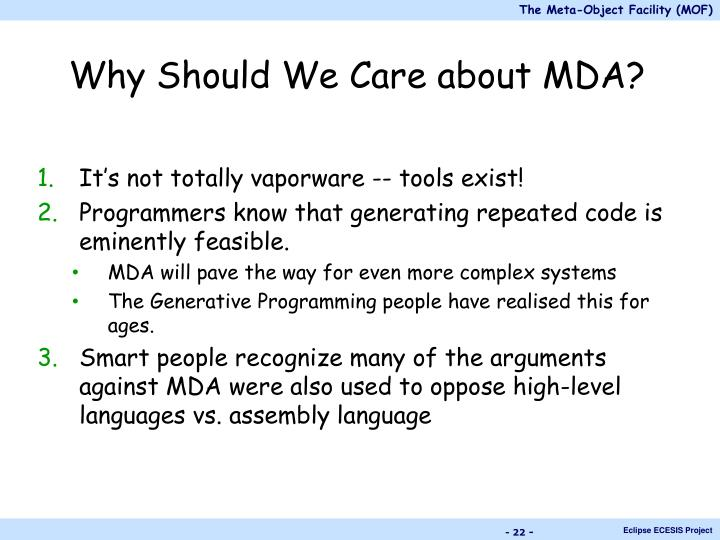 Why Should We Care about MDA?