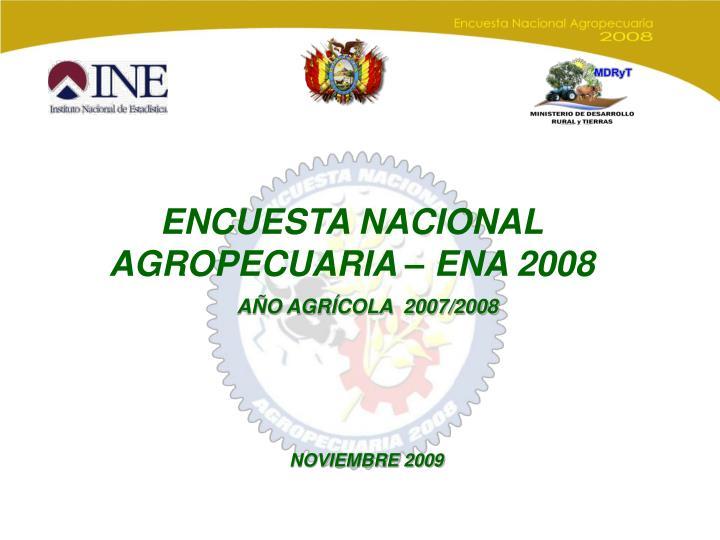 ENCUESTA NACIONAL AGROPECUARIA – ENA 2008