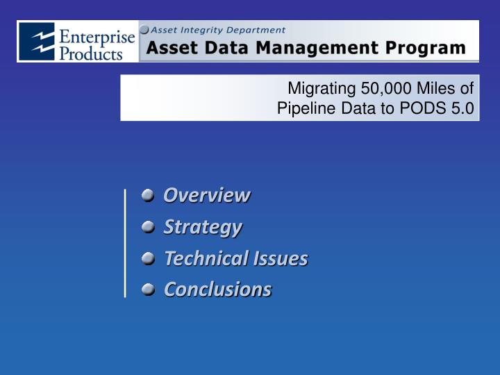 PPT - Migrating 50,000 Miles of Pipeline Data to PODS 5 0 PowerPoint