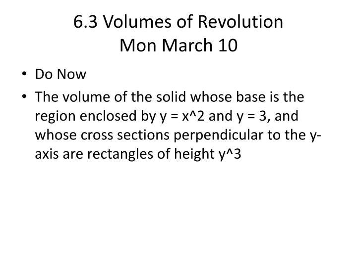 6 3 volumes of revolution mon march 10 n.