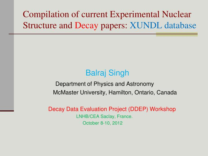 compilation of current experimental nuclear structure and decay papers xundl database n.