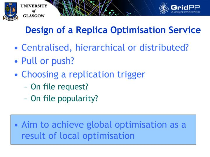 Design of a Replica Optimisation Service