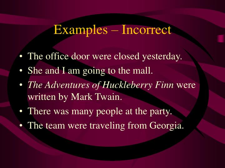Examples – Incorrect