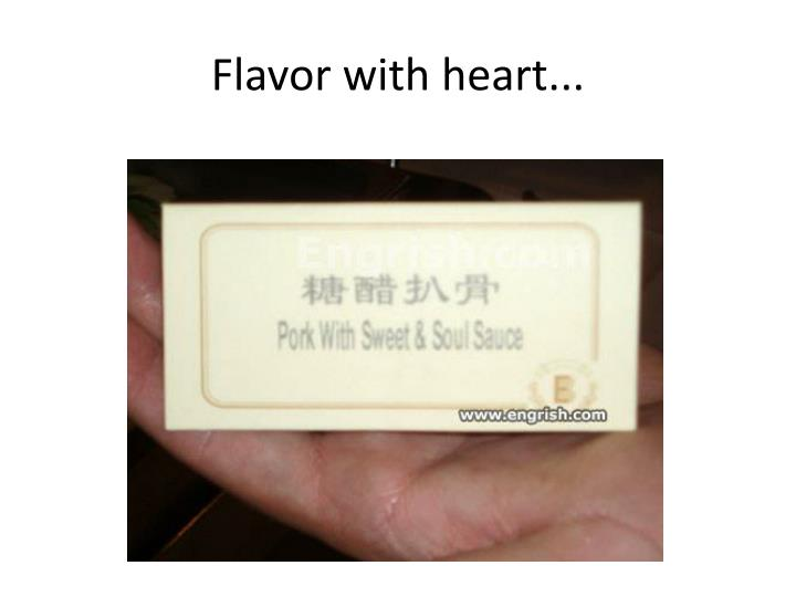 Flavor with heart...