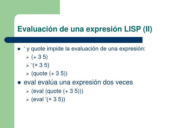 Evaluación de una expresión LISP (II)