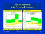 non factorizable multi pomeron exchanges