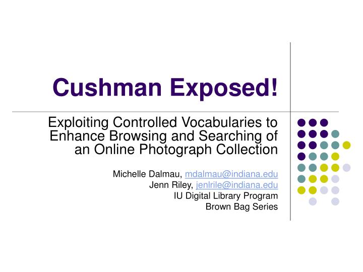 cushman exposed n.