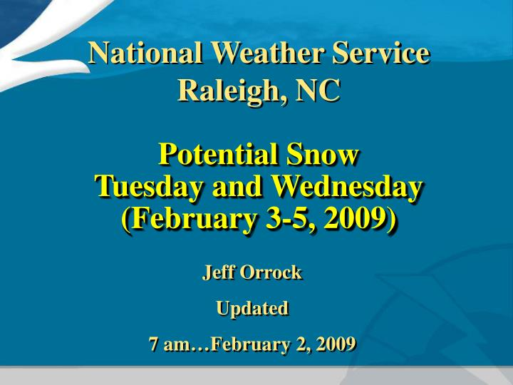 potential snow tuesday and wednesday february 3 5 2009