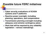 possible future ferc initiatives