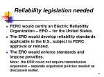 reliability legislation needed
