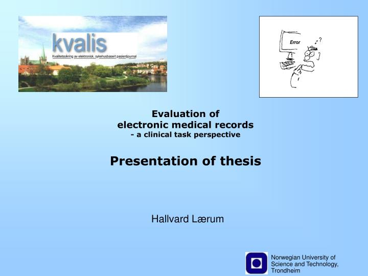 evaluation of electronic medical records a clinical task perspective presentation of thesis n.