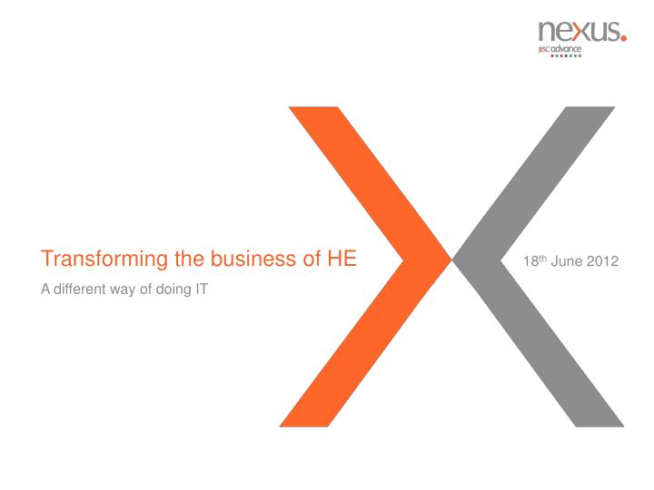 Transforming the business of he
