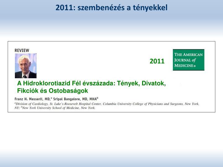 2011: szembenézés a tényekkel