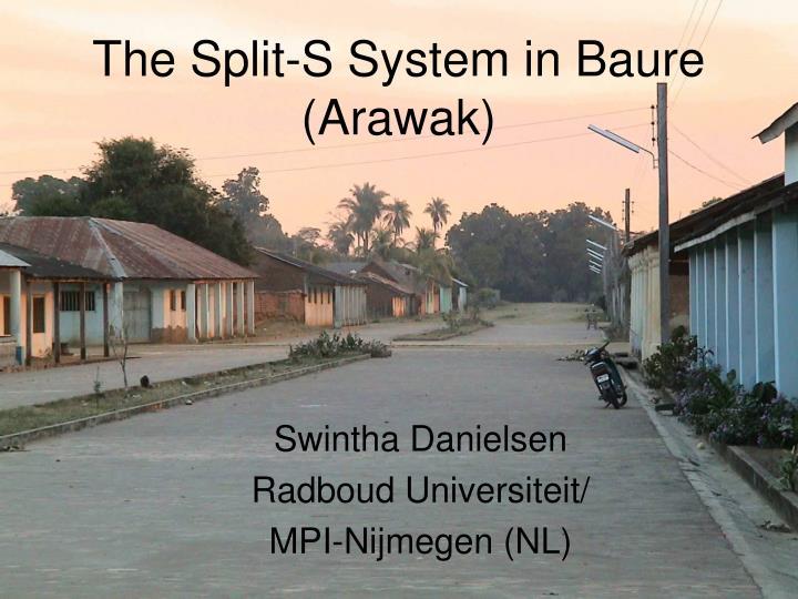 the split s system in baure arawak n.