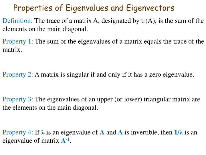 Properties of Eigenvalues and Eigenvectors