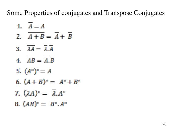 Some Properties of conjugates and Transpose Conjugates