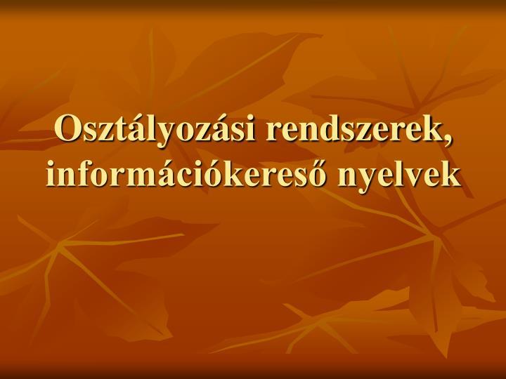 oszt lyoz si rendszerek inform ci keres nyelvek n.