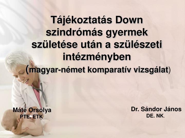Tájékoztatás Down szindrómás gyermek születése után a szülészeti intézményben