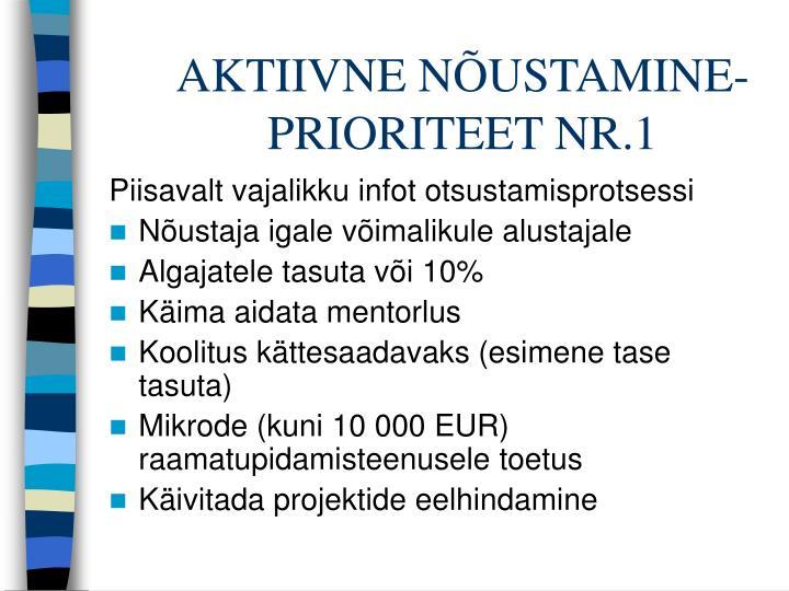 AKTIIVNE NÕUSTAMINE- PRIORITEET NR.1