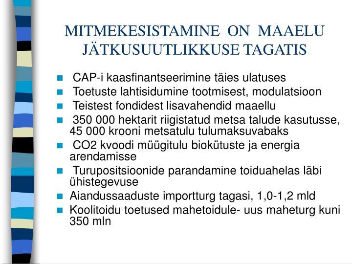 MITMEKESISTAMINE  ON  MAAELU JÄTKUSUUTLIKKUSE TAGATIS