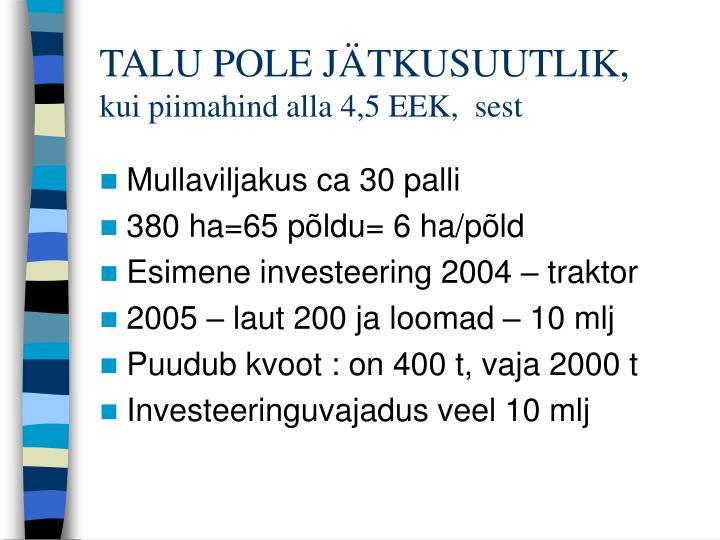 TALU POLE JÄTKUSUUTLIK,