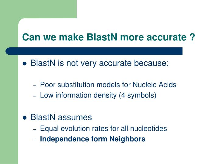 Can we make BlastN more accurate ?