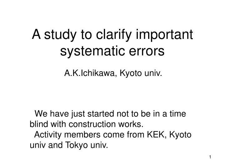 A study to clarify important systematic errors