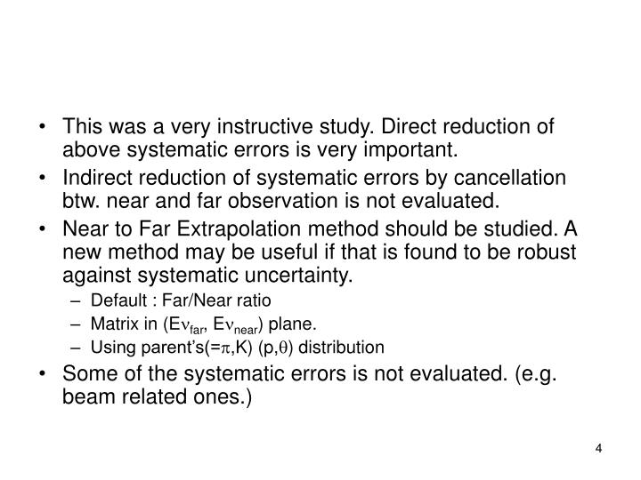 This was a very instructive study. Direct reduction of above systematic errors is very important.