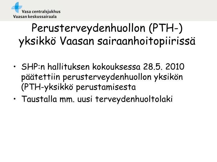 Perusterveydenhuollon (PTH-) yksikkö Vaasan sairaanhoitopiirissä