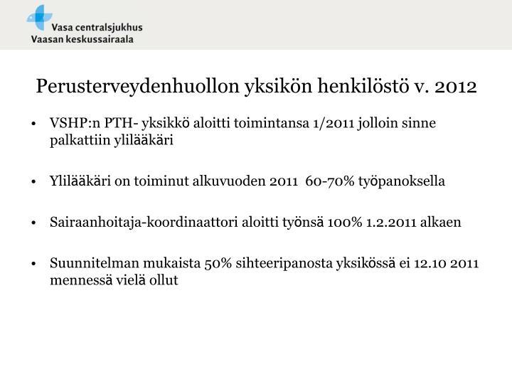 Perusterveydenhuollon yksikön henkilöstö v. 2012