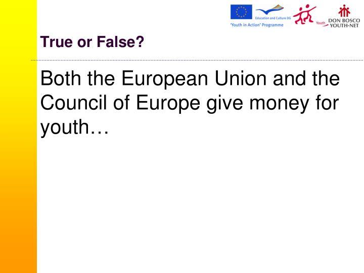 True or False?