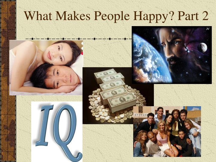 what makes people happy part 2 n.