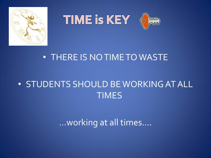 TIME is KEY