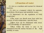 2 function of water