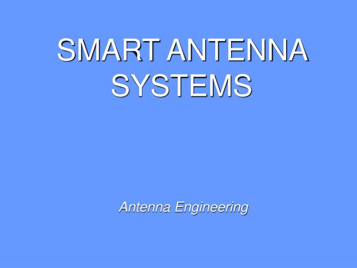 smart antenna systems Academiaedu is a platform for academics to share research papers.