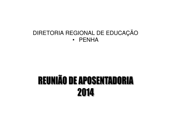 DIRETORIA REGIONAL DE EDUCAÇÃO