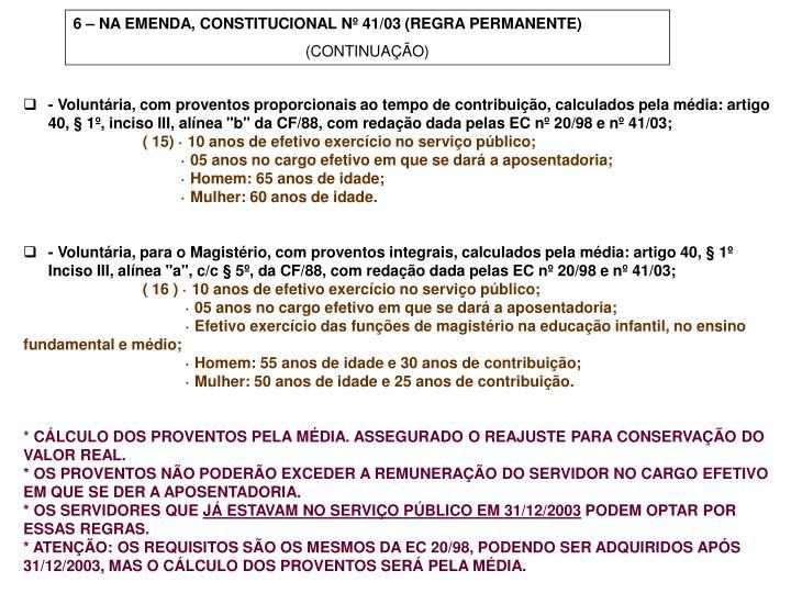 6 – NA EMENDA, CONSTITUCIONAL Nº 41/03 (REGRA PERMANENTE)
