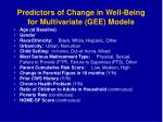 predictors of change in well being for multivariate gee models
